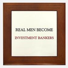 Real Men Become Investment Bankers Framed Tile