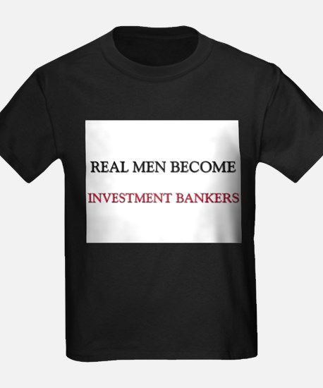 Real Men Become Investment Bankers T