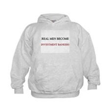 Real Men Become Investment Bankers Hoodie