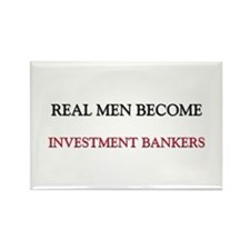 Real Men Become Investment Bankers Rectangle Magne