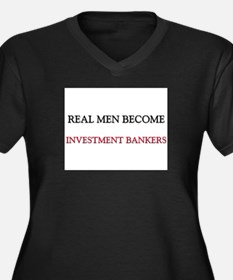 Real Men Become Investment Bankers Women's Plus Si