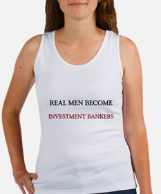 Real Men Become Investment Bankers Women's Tank To