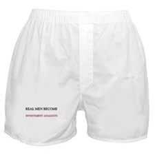 Real Men Become Investment Analysts Boxer Shorts