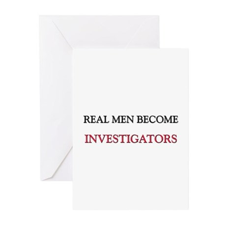 Real Men Become Investigators Greeting Cards (Pk o