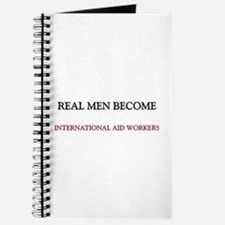Real Men Become International Aid Workers Journal