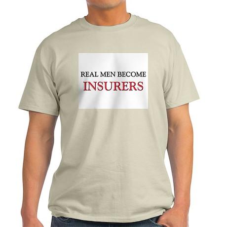 Real Men Become Insurers Light T-Shirt