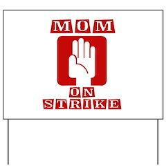 Mom on Strike Yard Sign