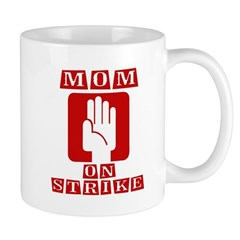 Mom on Strike Mug