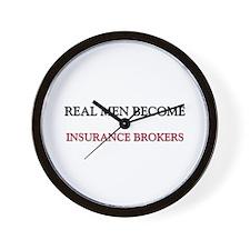 Real Men Become Insurance Brokers Wall Clock