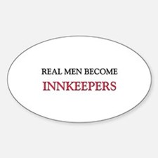Real Men Become Innkeepers Oval Decal
