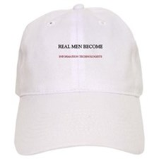 Real Men Become Information Technologists Baseball Cap