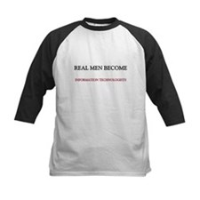 Real Men Become Information Technologists Tee