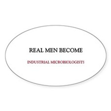 Real Men Become Industrial Microbiologists Decal