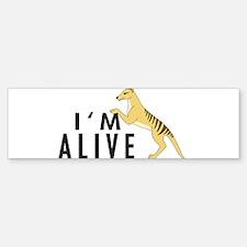 I'm Alive -- Thylacine Bumper Bumper Bumper Sticker