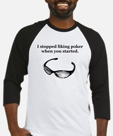 I Stopped Liking Poker When Y Baseball Jersey