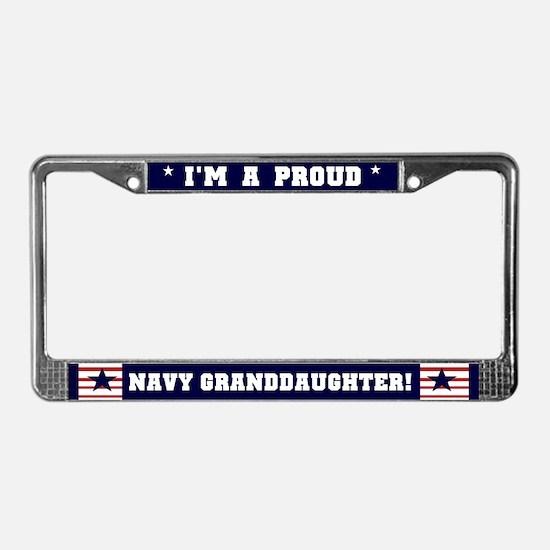 Proud Navy Granddaughter License Plate Frame