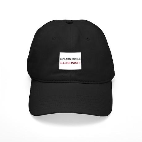 Real Men Become Illusionists Black Cap