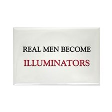 Real Men Become Illuminators Rectangle Magnet