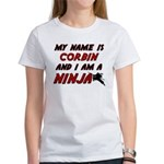 my name is corbin and i am a ninja Women's T-Shirt