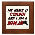 my name is corbin and i am a ninja Framed Tile