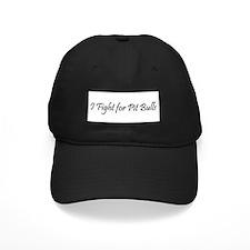 I Fight for Pit Bulls Baseball Hat