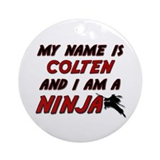 my name is colten and i am a ninja Ornament (Round