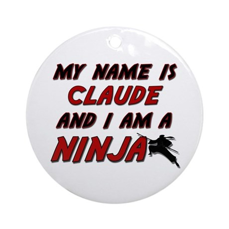 my name is claude and i am a ninja Ornament (Round