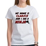my name is clarice and i am a ninja Women's T-Shir