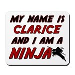my name is clarice and i am a ninja Mousepad