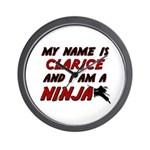 my name is clarice and i am a ninja Wall Clock