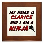 my name is clarice and i am a ninja Framed Tile