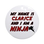 my name is clarice and i am a ninja Ornament (Roun