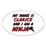 my name is clarice and i am a ninja Oval Sticker