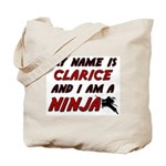 my name is clarice and i am a ninja Tote Bag