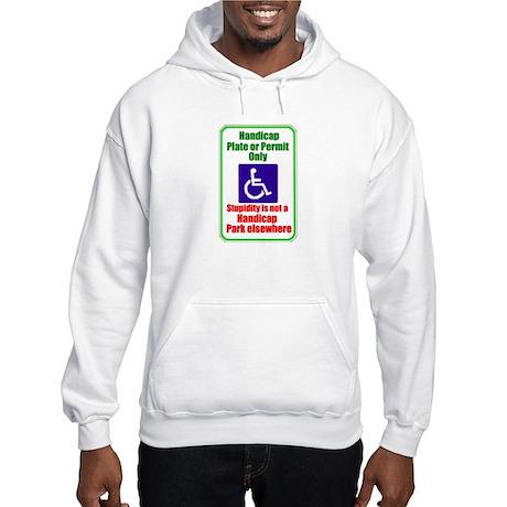 Offensive handicap parking sign Hooded Sweatshirt