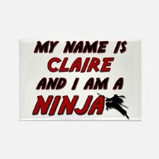 my name is claire and i am a ninja Rectangle Magne