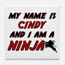 my name is cindy and i am a ninja Tile Coaster