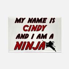 my name is cindy and i am a ninja Rectangle Magnet