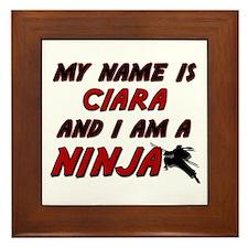 my name is ciara and i am a ninja Framed Tile