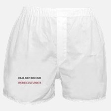 Real Men Become Horticulturists Boxer Shorts