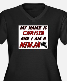 my name is christa and i am a ninja Women's Plus S