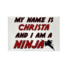 my name is christa and i am a ninja Rectangle Magn