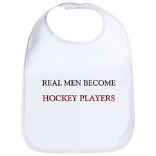 Real Men Become Hockey Players Bib