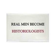Real Men Become Historiologists Rectangle Magnet