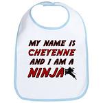my name is cheyenne and i am a ninja Bib