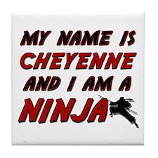 my name is cheyenne and i am a ninja Tile Coaster