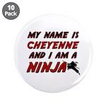 my name is cheyenne and i am a ninja 3.5