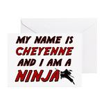 my name is cheyenne and i am a ninja Greeting Card