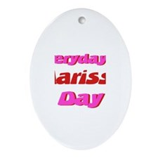 Everyday is Marissa Day Oval Ornament