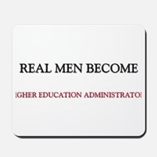 Real Men Become Higher Education Administrators Mo
